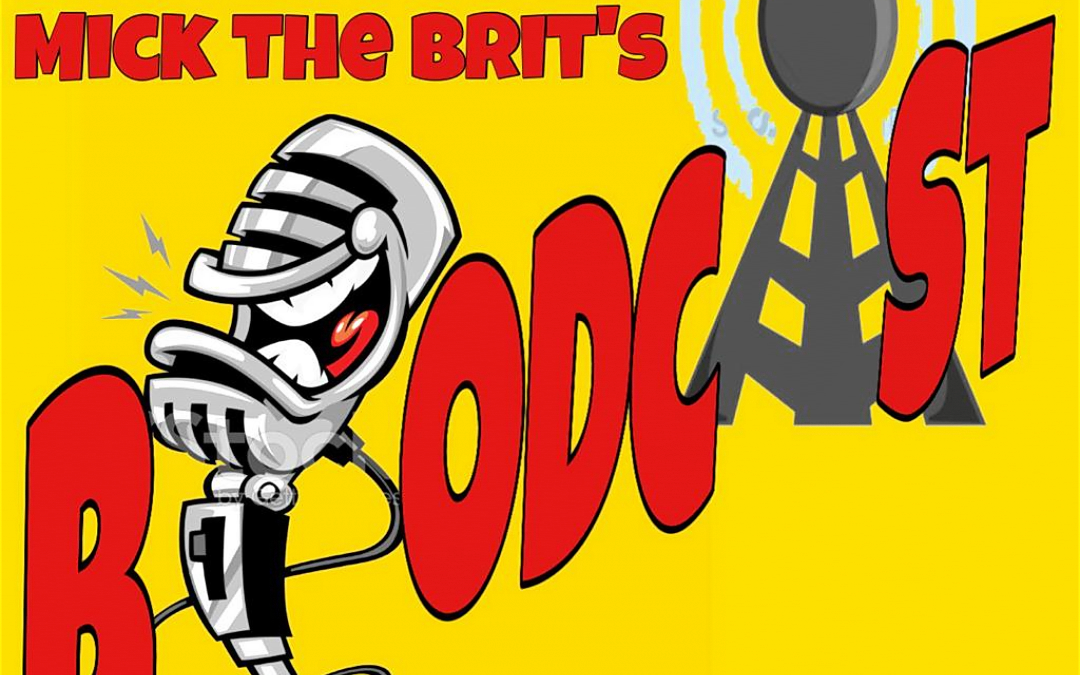 Mick The Brit Broadcast 11-01-2019
